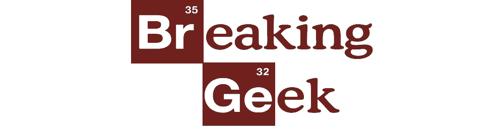 BREAKING GEEK